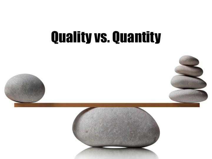 کمیت را به کیفیت ترجیح ندهید!